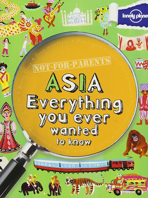 "Not-for-Parents ""ASIA Everything You Ever Wanted to Know"""