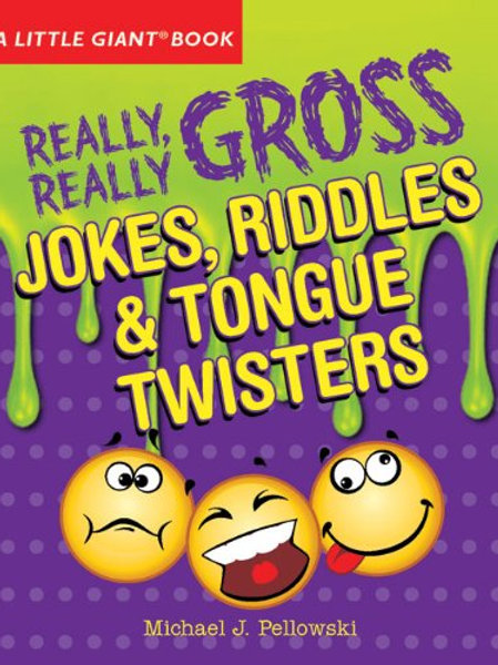 A Little Giant Book - Really, Really Gross Jokes, Riddles & Tongue Twisters