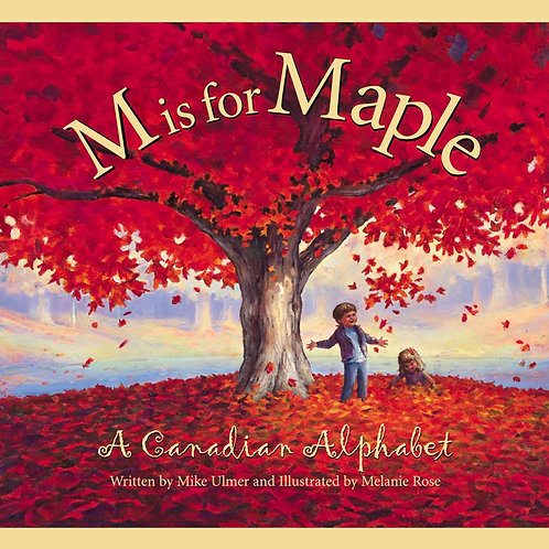 M is for Maple (A Canadian Alphabet)