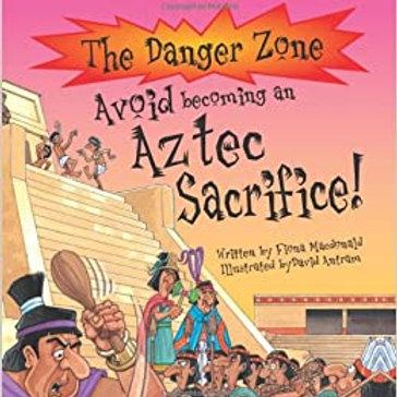 The Danger Zone - Avoid becoming an Azter Sacrifice!