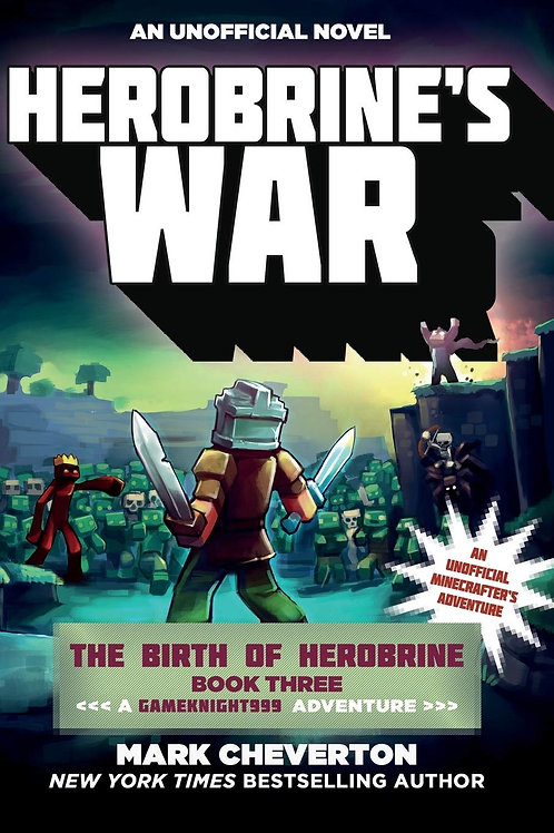 Herobrine's War - The Birth of Herobrine Book Three