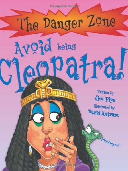 The Danger Zone - Avoid being Cleopatra!