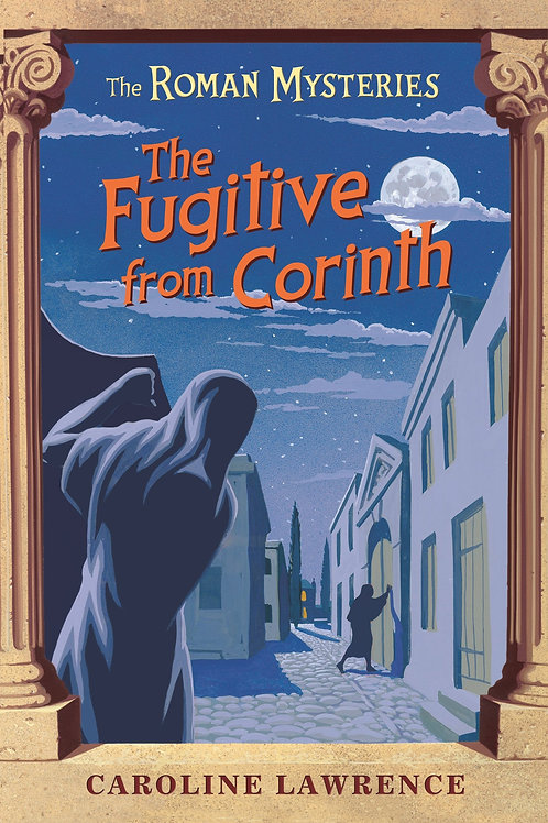 """The Roman Mysteries """"The Fugitive from Corinth"""""""