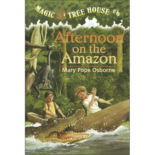 """Magic Tree House #6 -""""Afternoon on the Amazon"""""""