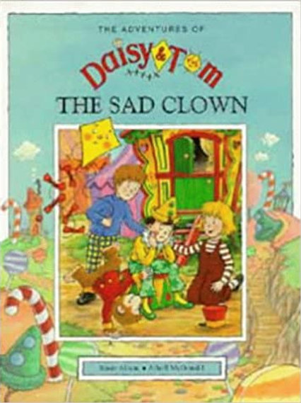 "The Adventures of Daisy & Tom ""The Sad Clown"""