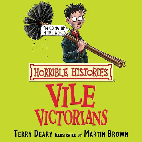 Horrible Histories - Vile Victorians