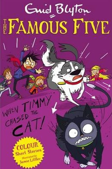 The Famous Five - When Timmy Chased the Cat
