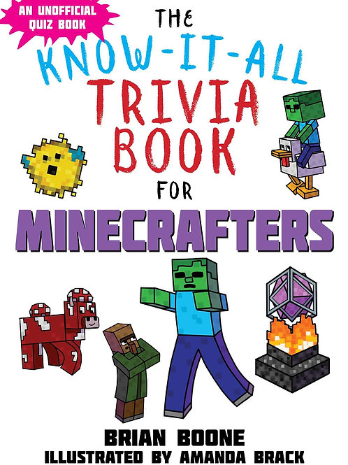 """An Unofficial Quiz Book - """"The Know-It-All Trivia Books for Minecrafters"""""""