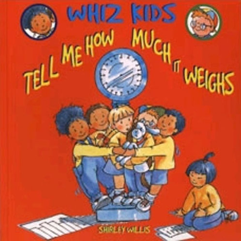 Whiz Kids - Tell me How Much it Weighs