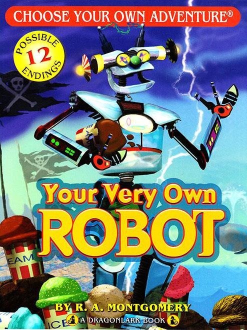 """Choose Your Own Adventure - """"You Very Own Robot"""""""