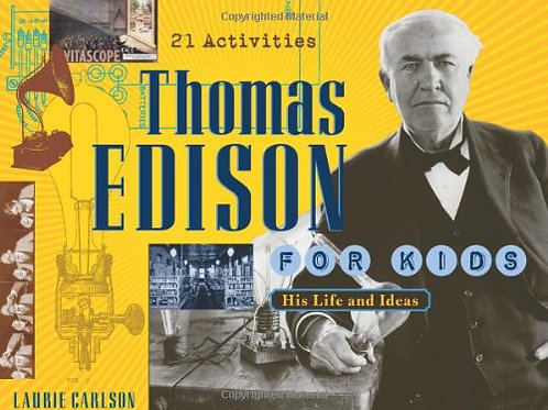 21 Activities - Thomas Edison (For Kids the Life and Ideas)