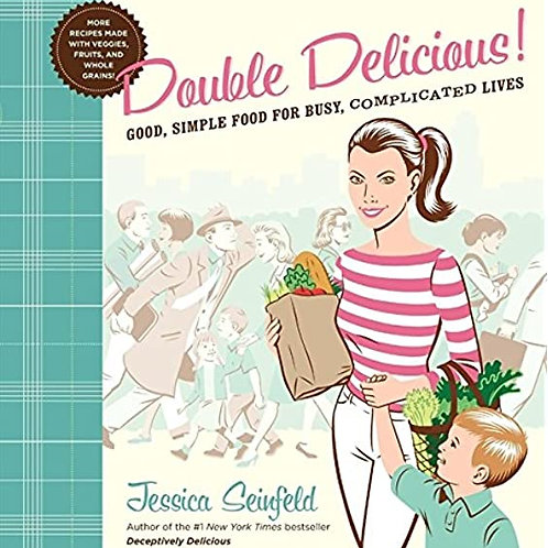 Double Delicious! (Good, Simple Food For Busy, Complicated Lives)