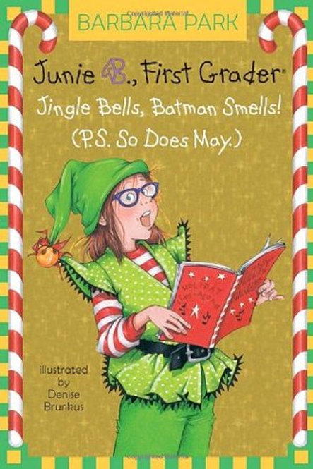 Junie B., First Grader - Jingle Bells, Batman Smells! (P.S. So Does May)