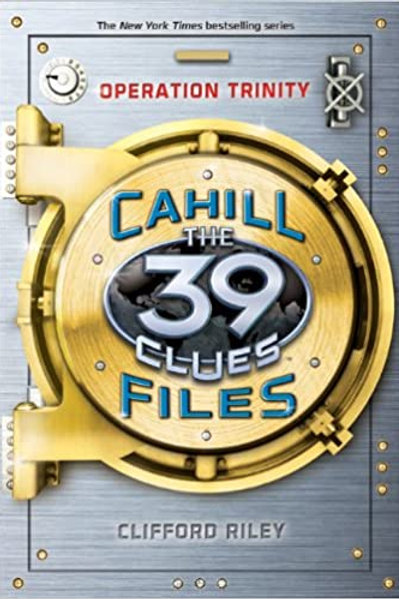 "The 39 Clues (Cahill Files) - ""Operation Trinity"""