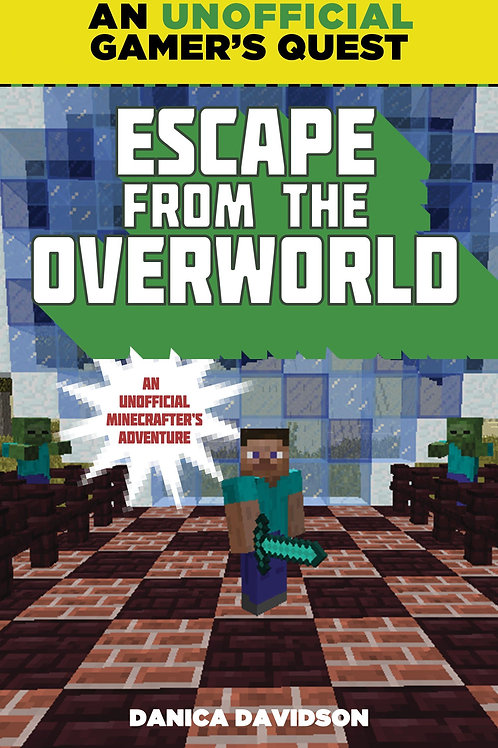 """An Unofficial Gamer's Quest - """"Escape from the Overworld"""""""