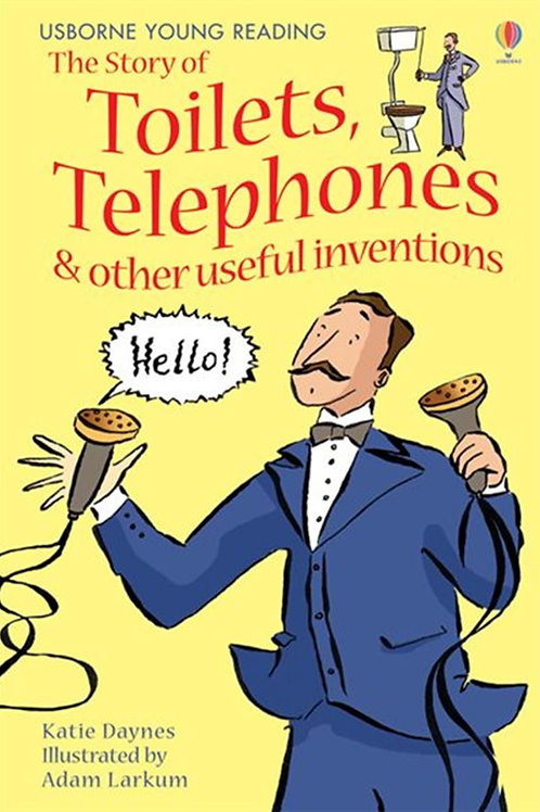Usborne Young Reading - The Story of Toilets,Telephones & Other Useful Invention