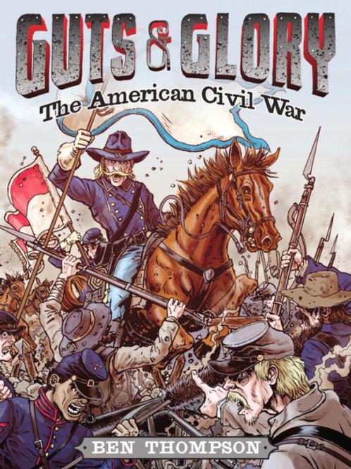 Guts & Glory - The American Civil War