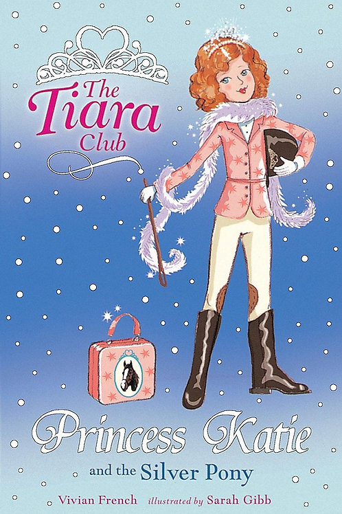 The Tiara Club - Princess Katie and the Silver Pony