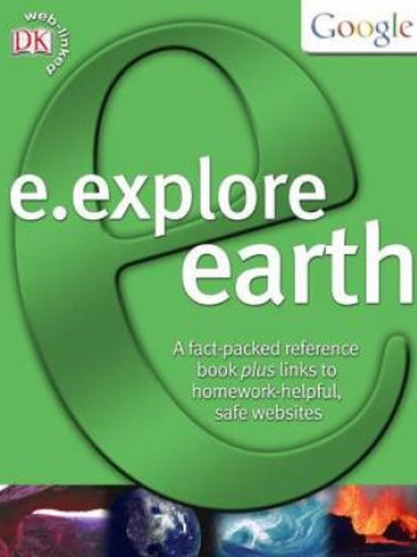 E. Explore Earth