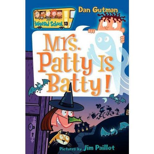 "My Weird School #13 - ""Mrs. Patty Is Batty!"""