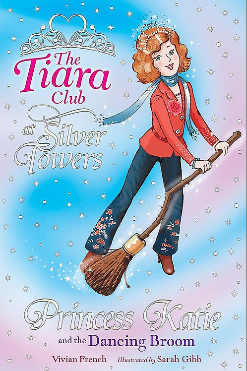 The Tiara Club at Silver Towers - Princess Katie and the Dancing Broom