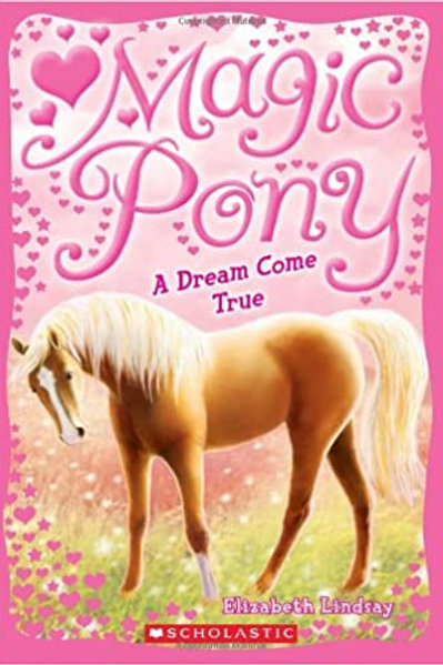 "Magic Pony ""A Dream Come True"""