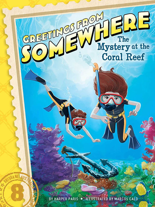 Greetings From Somewhere - The Mystery at the Coral Reef