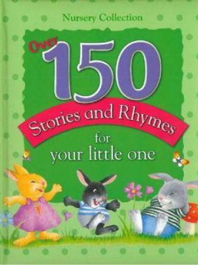 Over 150 Stories and Rhymes for your little one