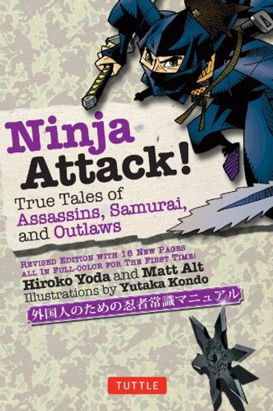 Ninja Attack! True Tales of Assassins, Samurai and Outlaws