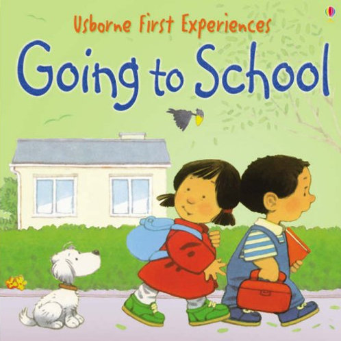 Usborne First Experiences - Going to School
