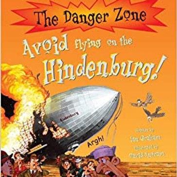 The Danger Zone - Avoid Flying on the Hindenburg!