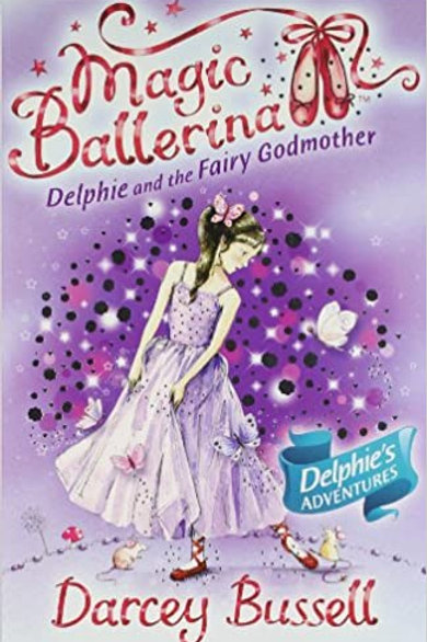 "Magic Ballerina ""Delphie and the Fairy Godmother"""