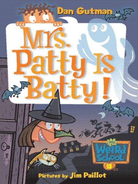 My Weird School - Mrs. Patty is Batty
