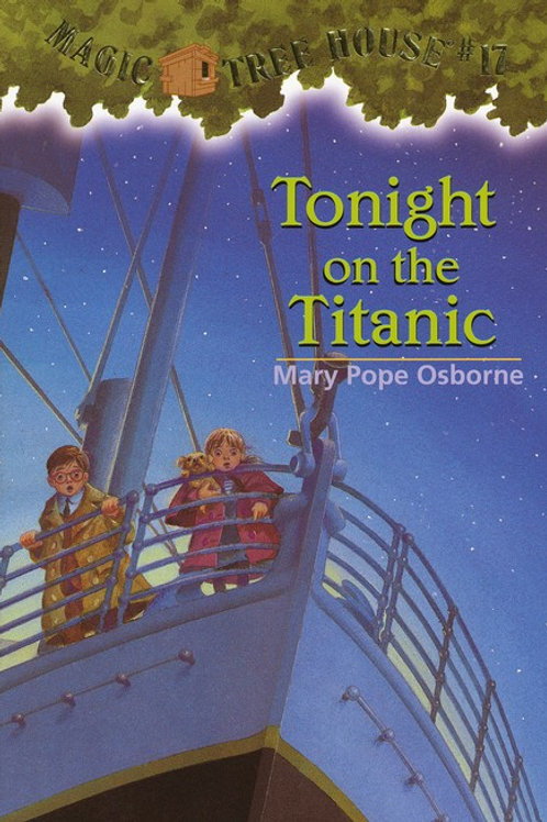 "Magic Tree House ""Tonight on the Titanic"""