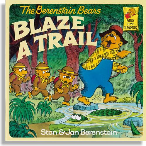 "The Berenstain Bears ""Blaze A Trail"" (First Time Readers)"
