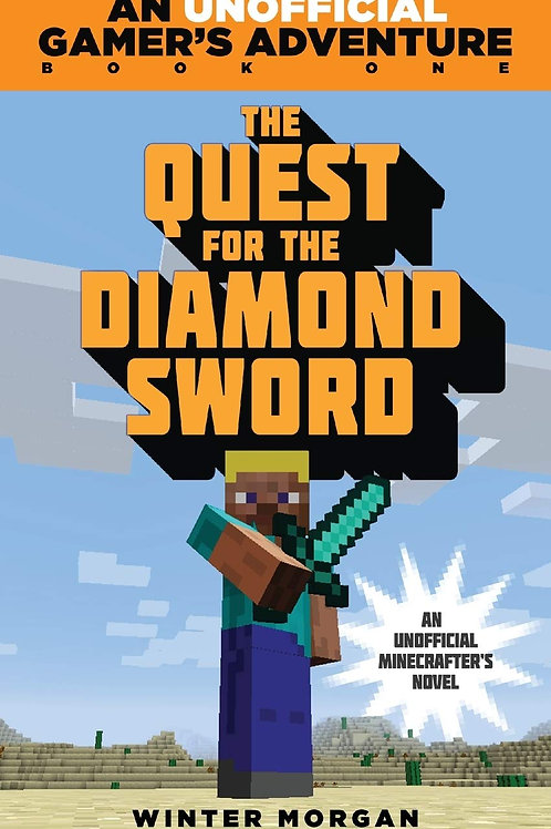 """An Unofficial Gamer's Quest (Book One) - """"The Quest for the Diamond Sword"""""""