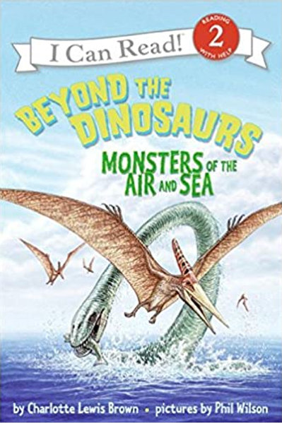 I Can Read! (Level 2) - Beyond the Dinosaurs Monsters of the Air and Sea