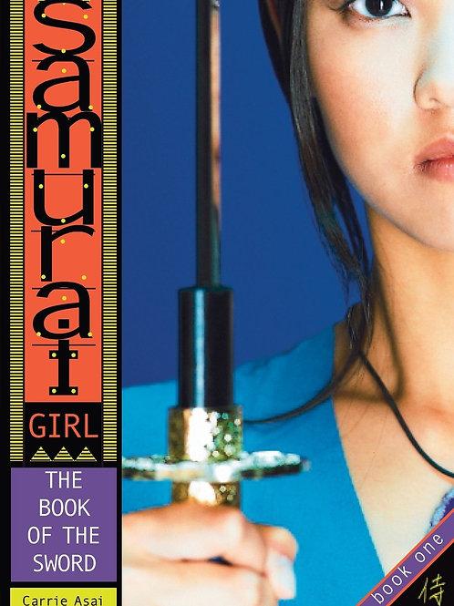 Samurai Girl (Book One) - The Book of the Sword