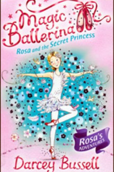 "Magic Ballerina - Rosa and the Secret Princess ""Rosa's Adventure"""