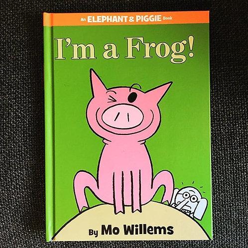 "An Elephant & Piggie Book ""I'm a Frog!"""