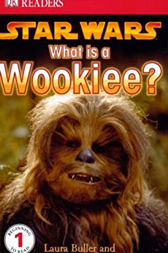 DK Readers (Level 1) - What is a Wookiee?