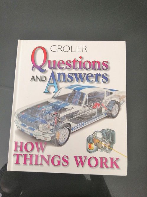 Grolier Questions and Answers - How Things Work