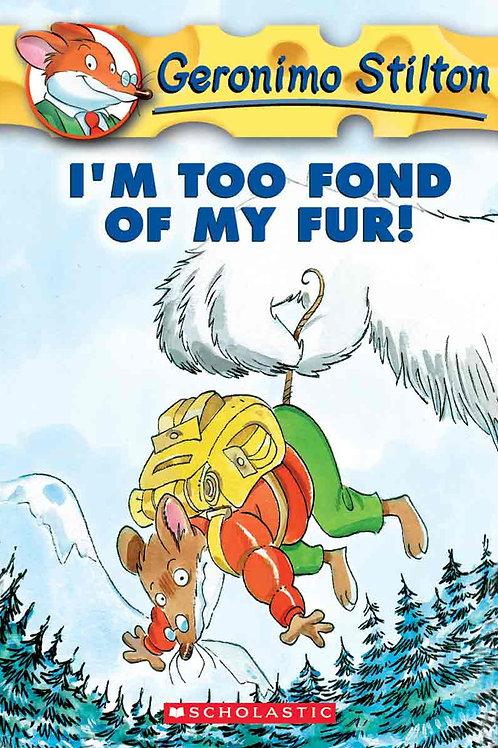 "Geronimo Stilton ""I'm Too Fond of My Fur!"""
