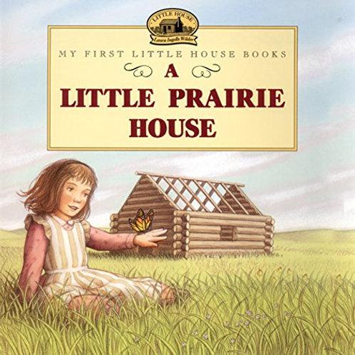 My first Little House Book - A Little Praire House