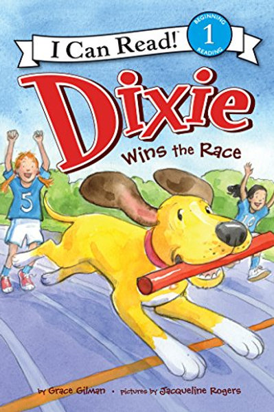 """I Can Read (Beginning Reading 1) - """"Dixie Wins the Race"""""""
