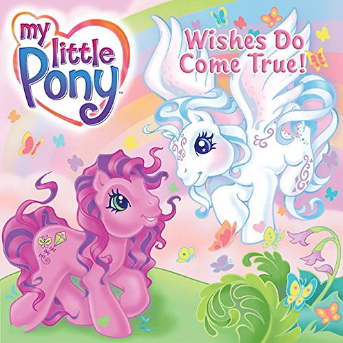 """My Little Pony """"Wishes Do Come True!"""""""