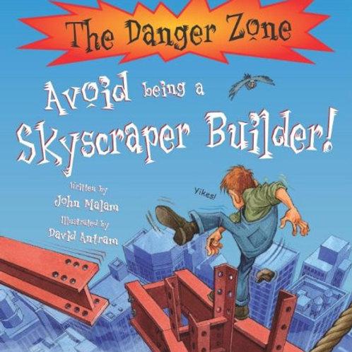 The Danger Zone - Avoid Being a Skyscraper Builder!