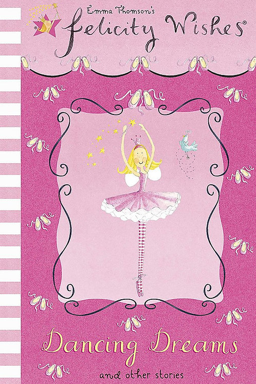 Emma Thomson's Felicity Wishes - Dancing Dreams