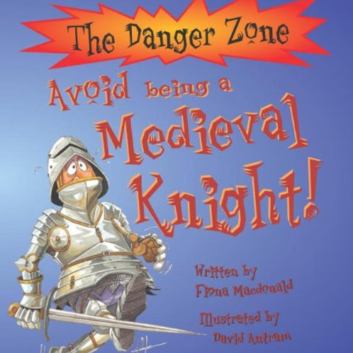The Danger Zone - Avoid Being a Medieval Knight