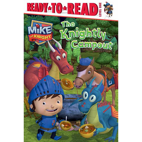 """Ready to Read (Level One) - Mike the Knight """"The Knightly Campout"""""""